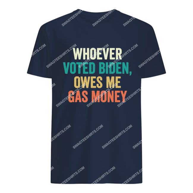 distressed whoever voted biden owes me gas money politics tshirt 1