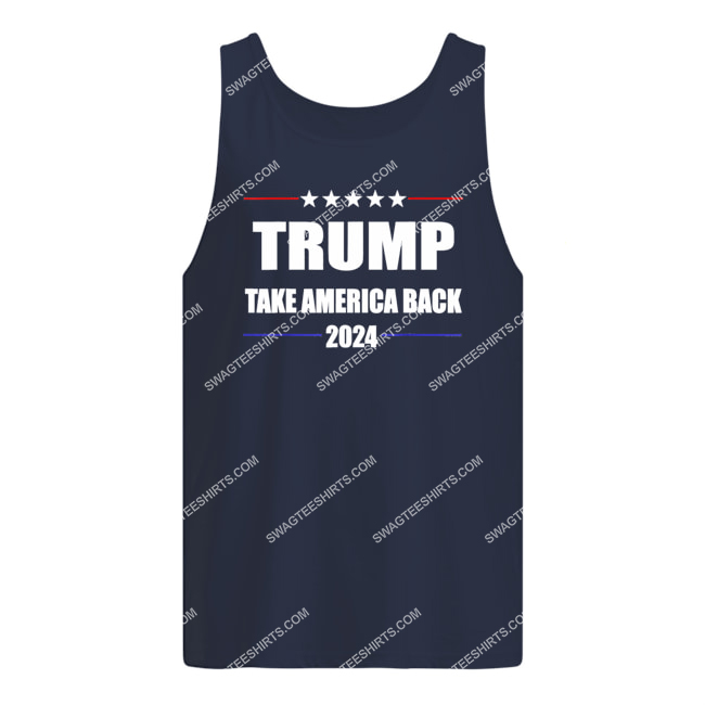 donald trump 2024 take america back election the return politics tank top 1