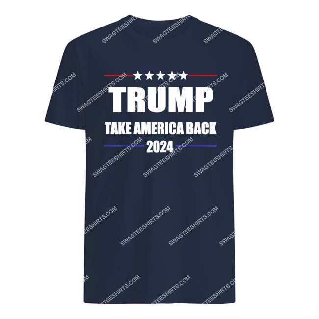 donald trump 2024 take america back election the return politics tshirt 1