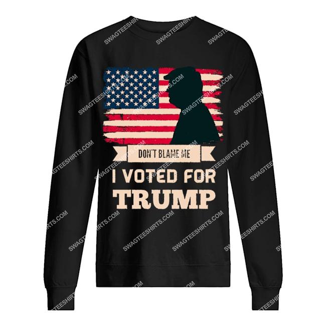 don't blame me i voted for trump usa flag distressed vintage politics sweatshirt 1