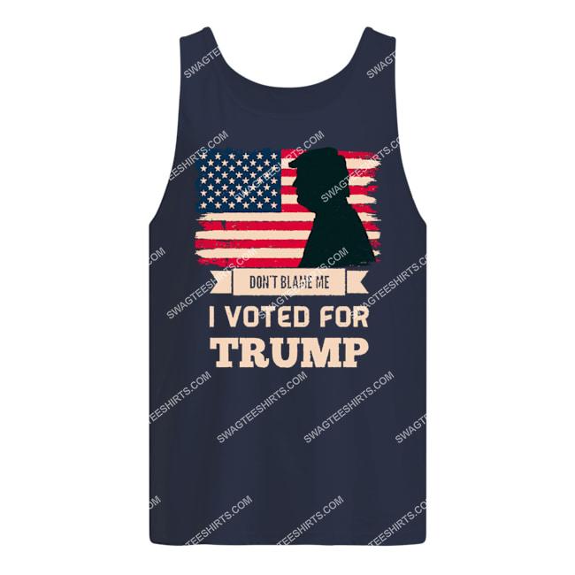don't blame me i voted for trump usa flag distressed vintage politics tank top 1