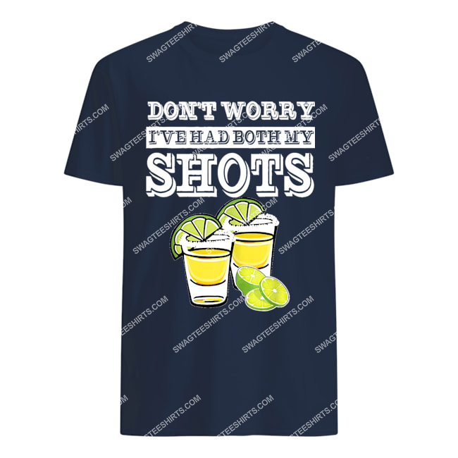 don't worry i've had both my shots two shots tequila party tshirt 1