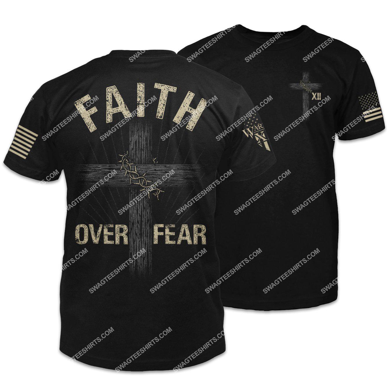 faith over fear cross Jesus shirt 1 - Copy