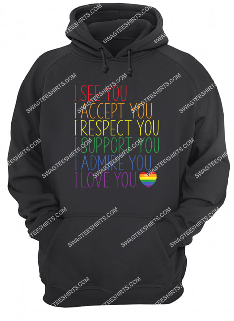 i see accept respect support admire love you lgbtq hoodie 1