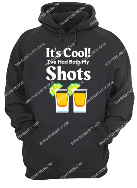 it's cool i've had both my shots two shots tequila party hoodie 1