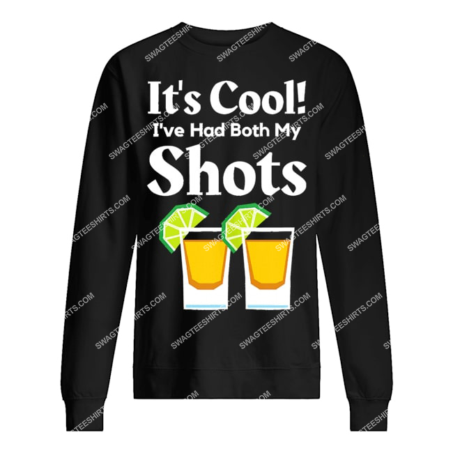 it's cool i've had both my shots two shots tequila party sweatshirt 1