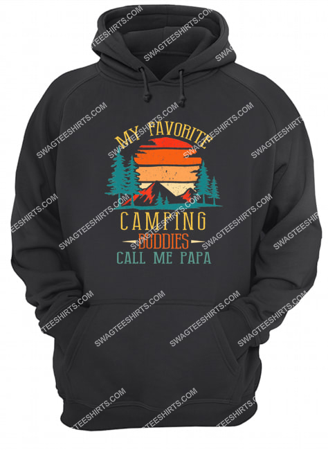 my favorite camping buddies call me papa father's day hoodie 1