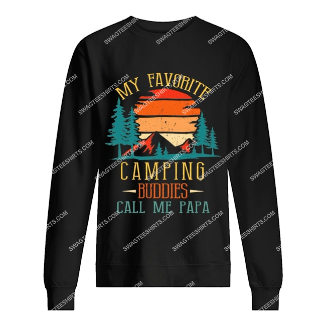 my favorite camping buddies call me papa father's day sweatshirt 1