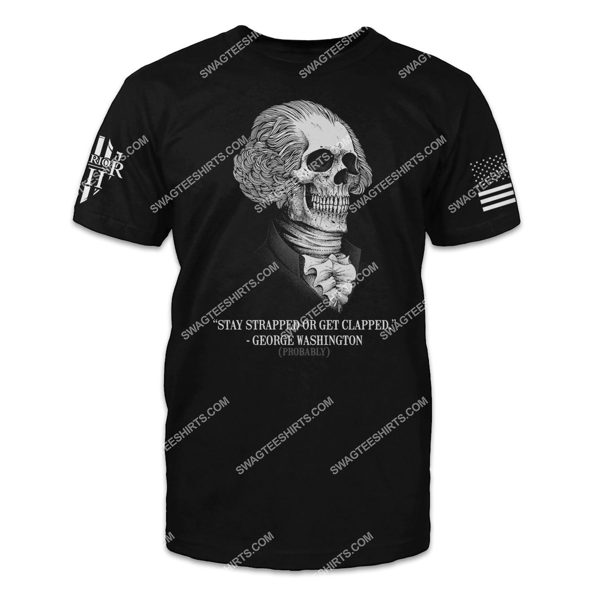 stay strapped or get clapped george washington shirt 1 - Copy