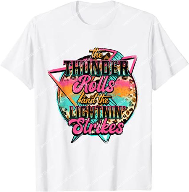 the thunder rolls and the lightnin strikes lightning bolt retro shirt 1 - Copy (2)