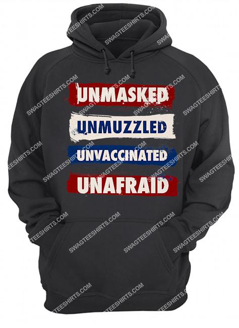 unmasked unmuzzled unvaccinated unafraid antimask politics hoodie 1