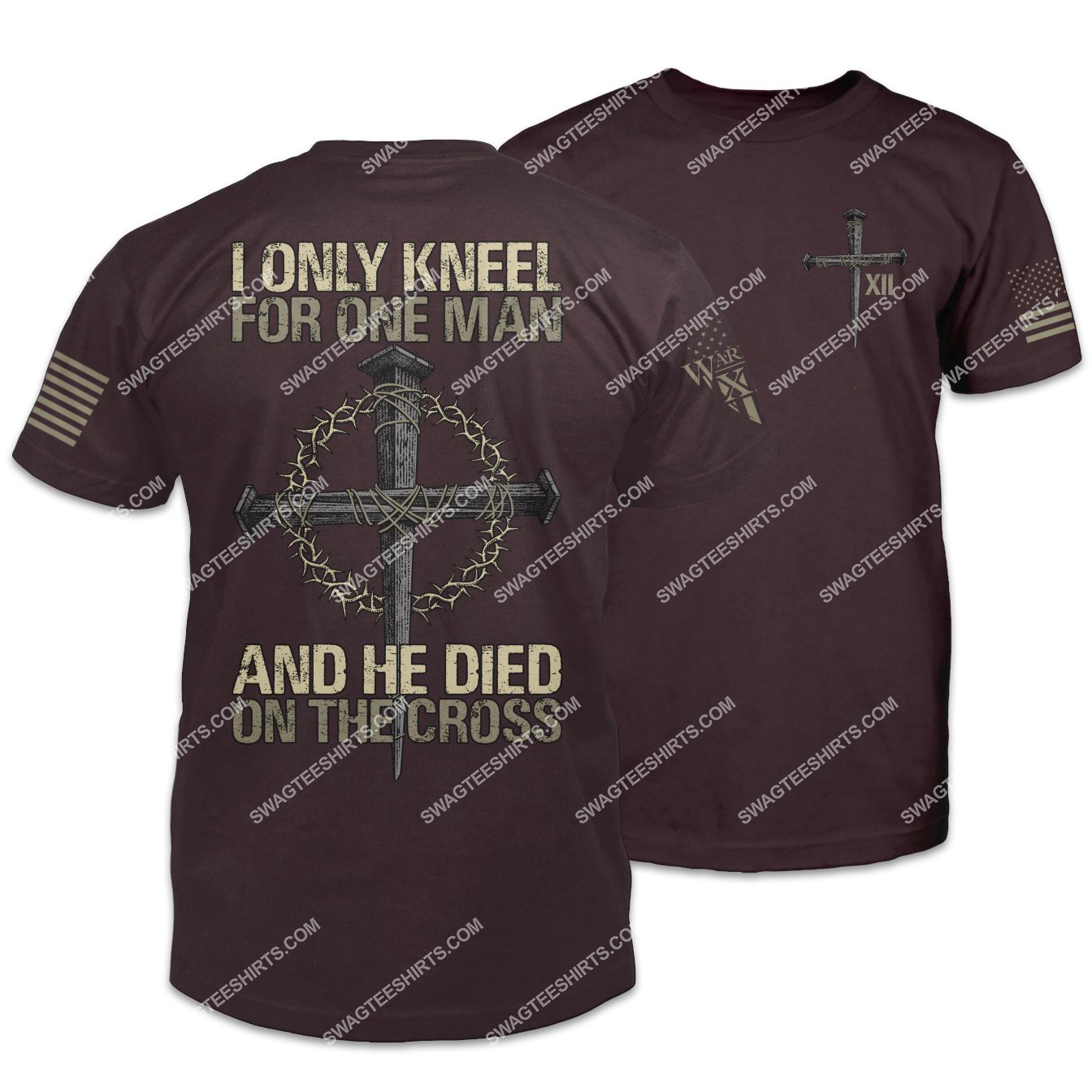 we only kneel for one man and he died on the cross shirt 1 - Copy