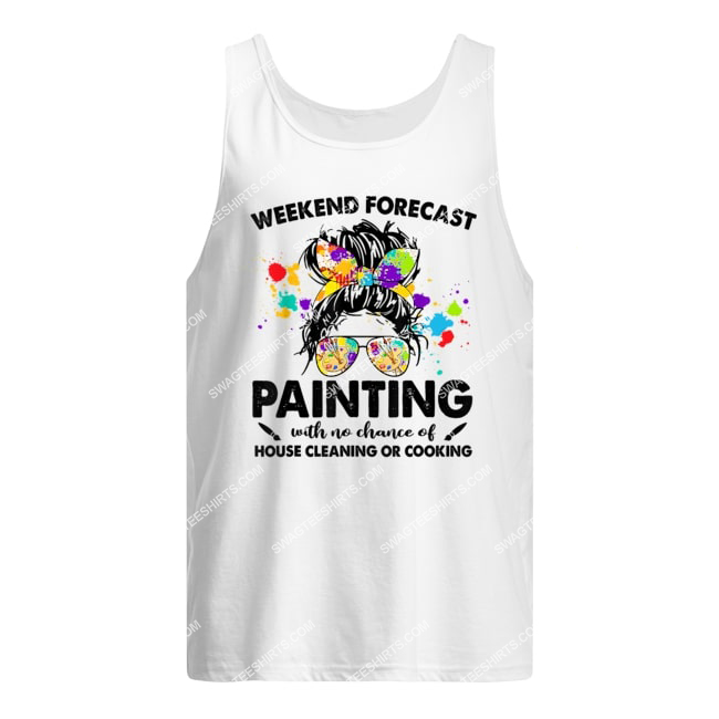 weekend forecast painting with no chance of house cleaning tank top 1