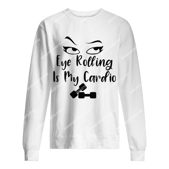 womens eye rolling is my cardio sarcastic funny quote sweatshirt 1