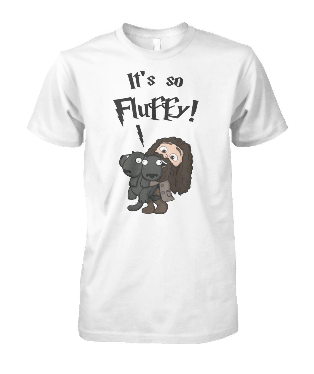 Harry potter rubeus hagrid it's so fluffy shirt