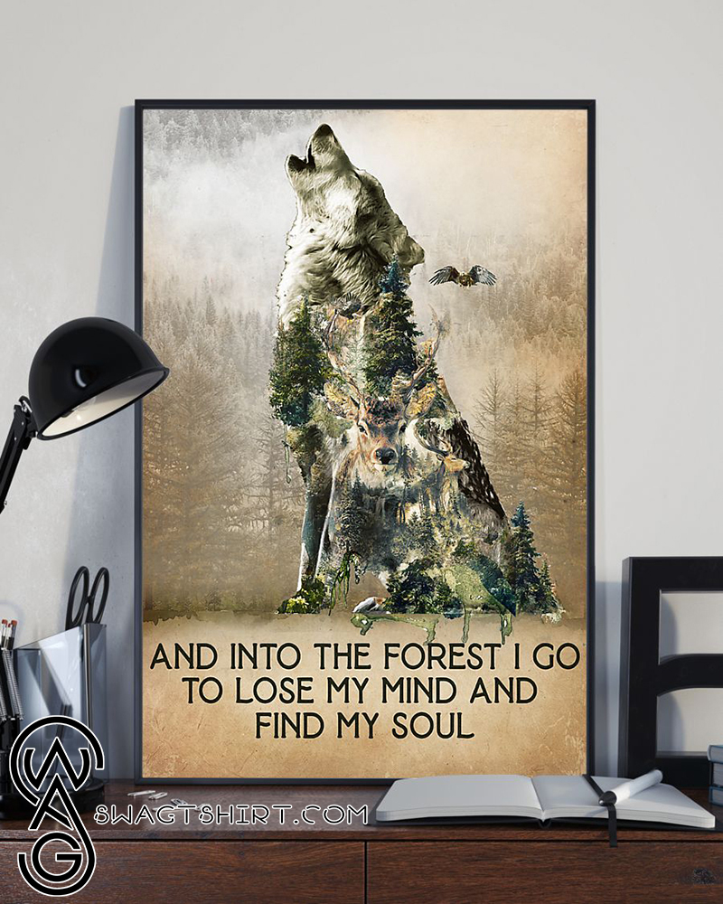And into the forest i go to lose my mind and find my soul camping poster