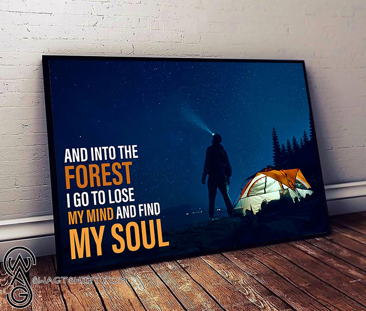 And into the forest i go to lose my mind camping poster