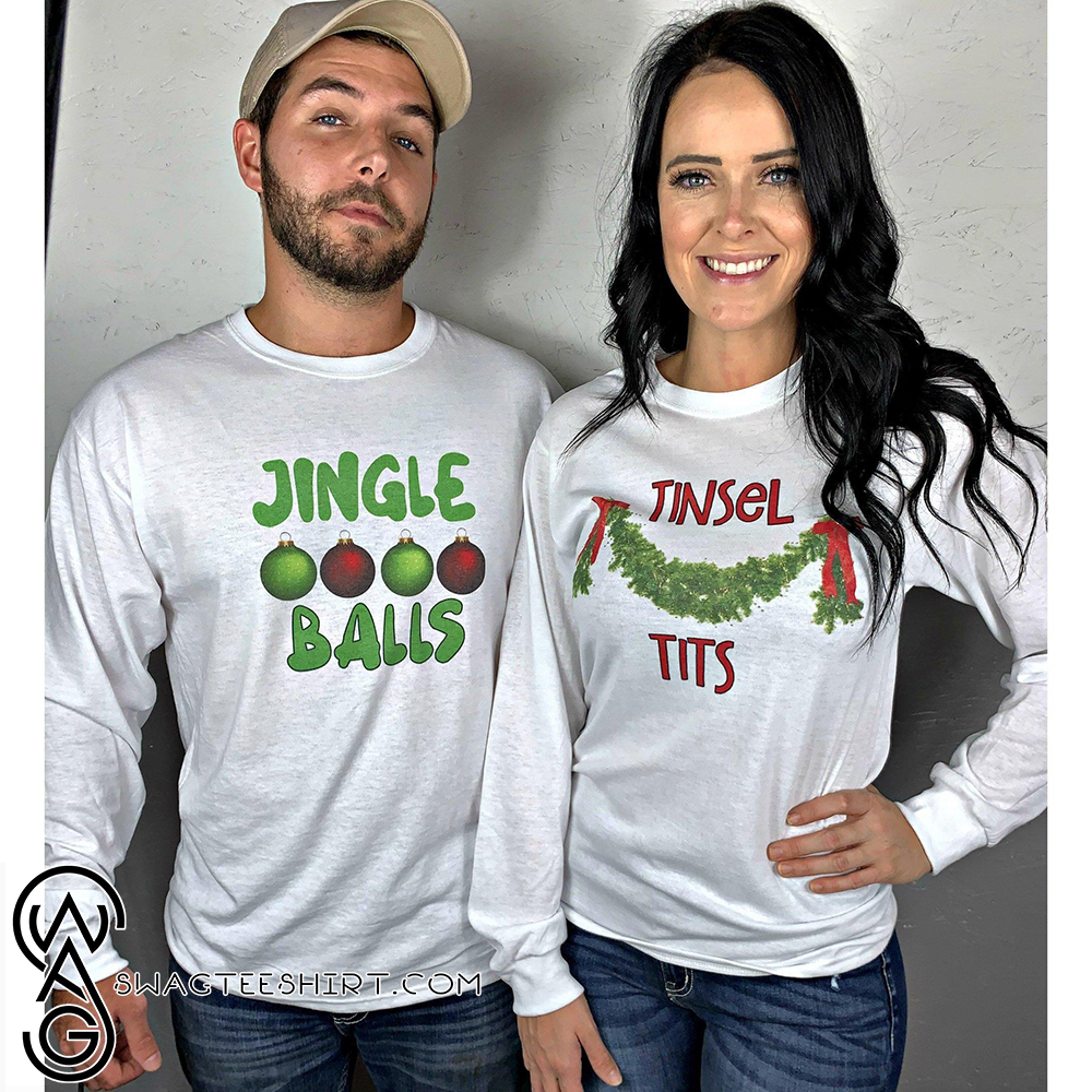 Christmas jingle balls and tinsel tits shirt