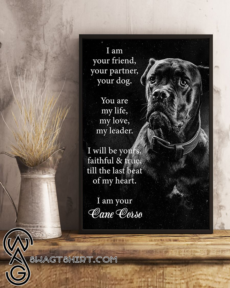 Dog cane corse i am your friend poster