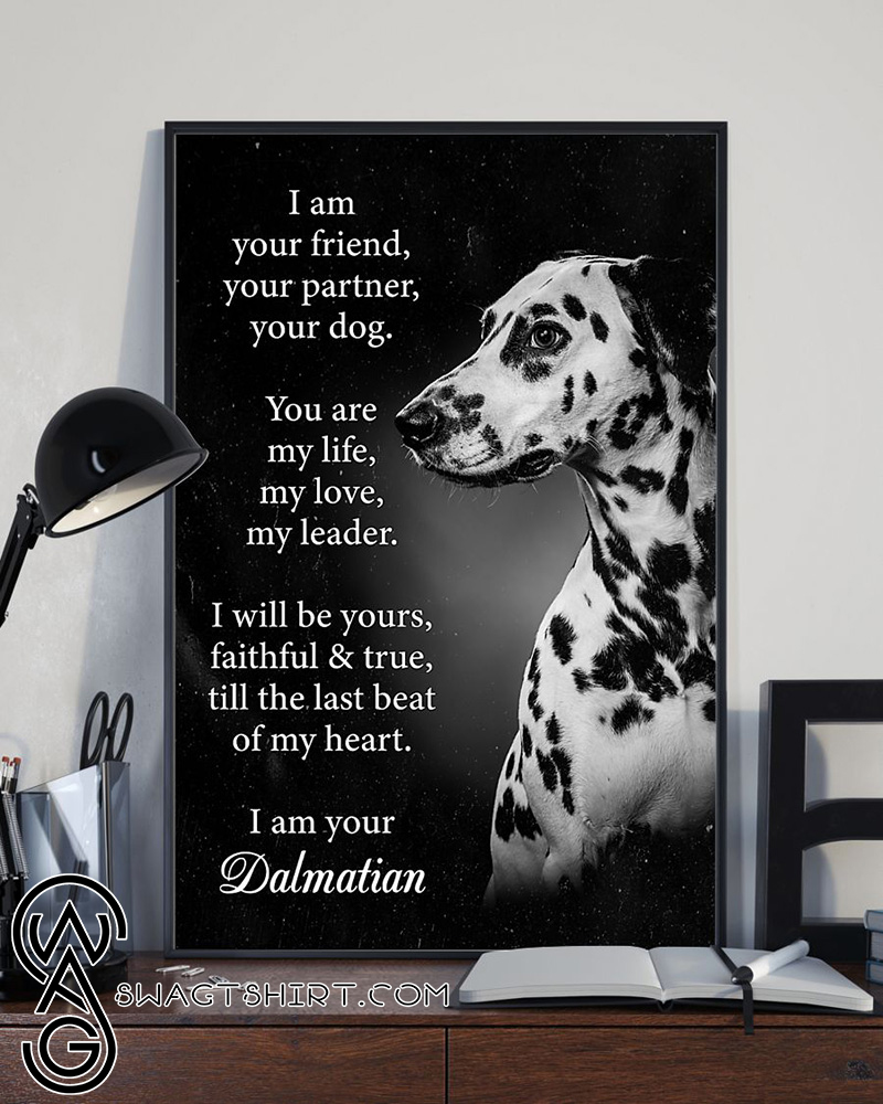 Dog dalmatian i am your friend poster
