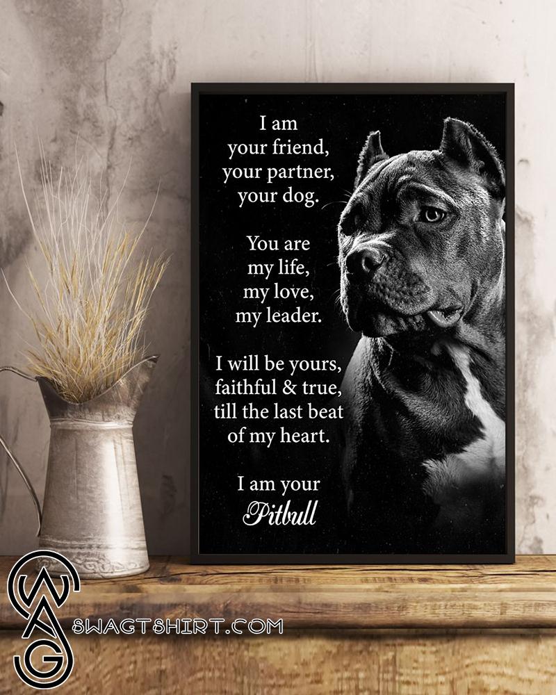 Dog pitbull i am your friend poster