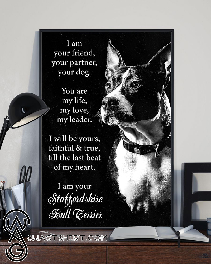 Dog staffordshire i am your friend poster
