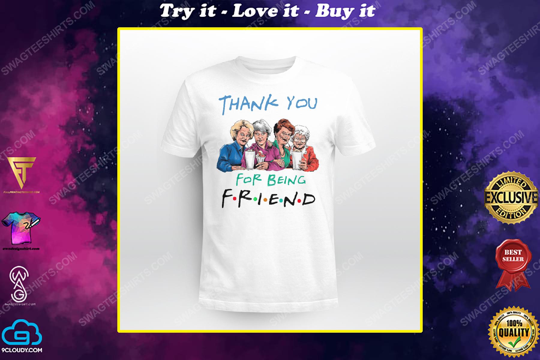Friends tv show thank you for being friend the golden girls shirt