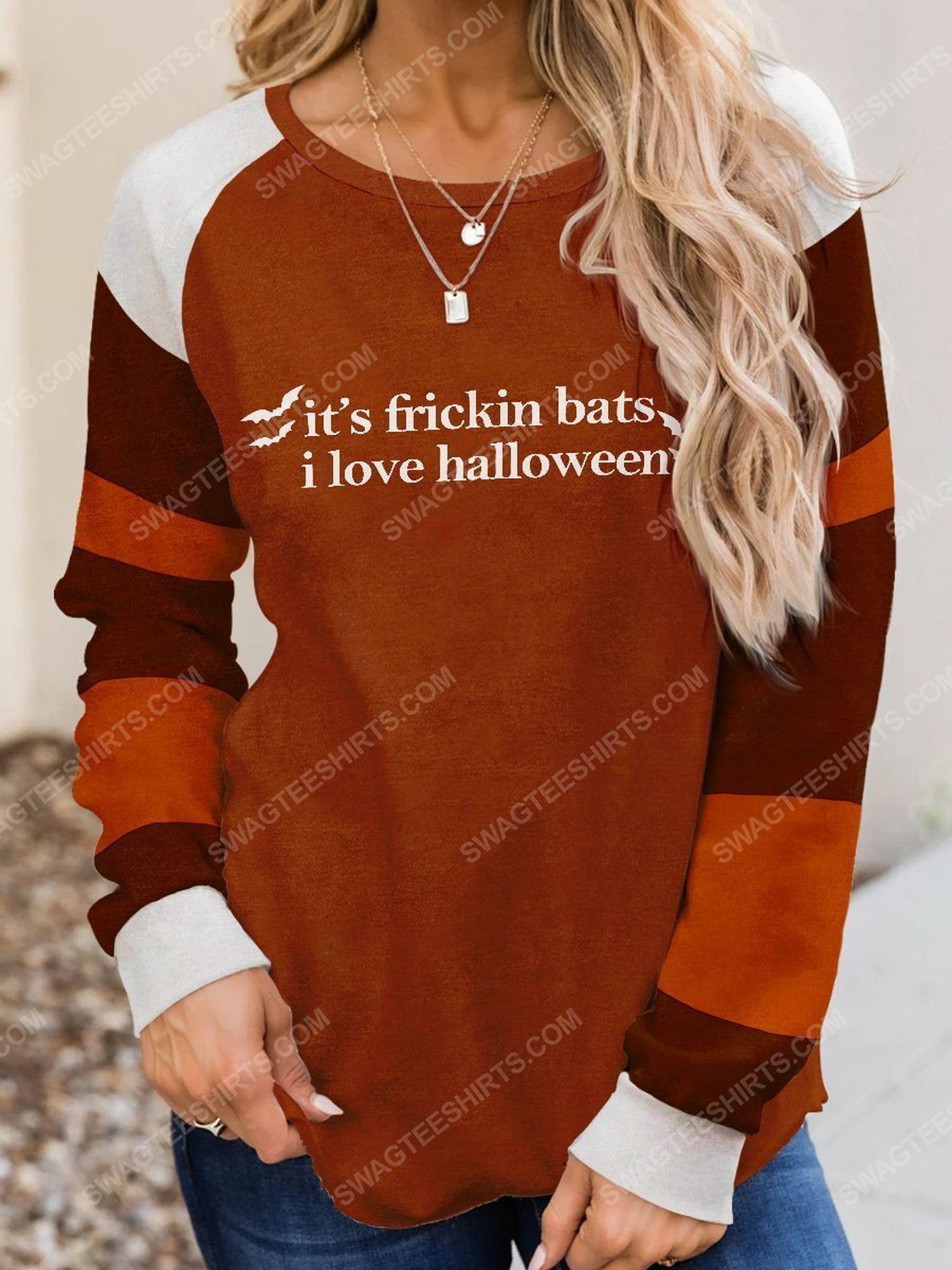 Halloween its frickin bats i love halloween full print shirt 1