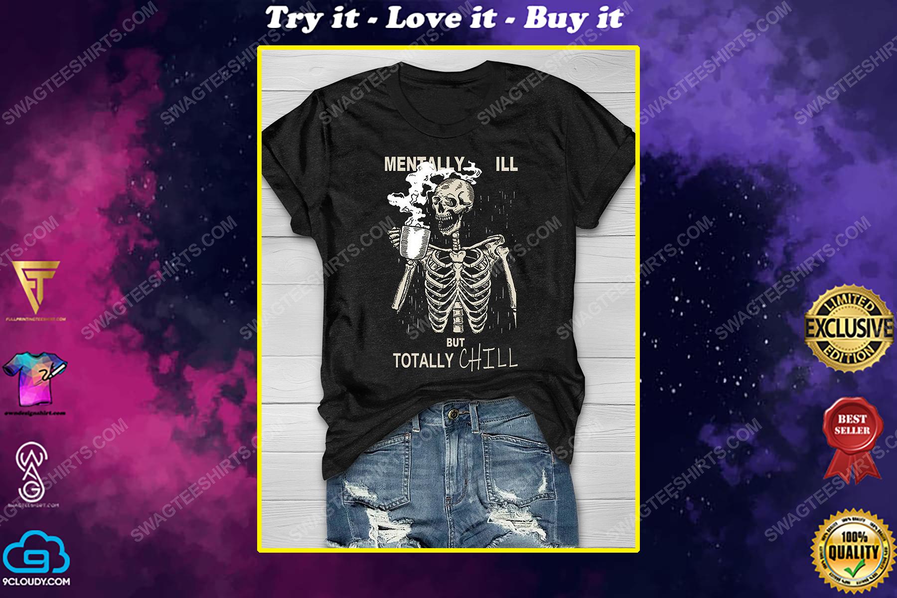 Halloween mentally ill but totally chill skull drinking coffee shirt