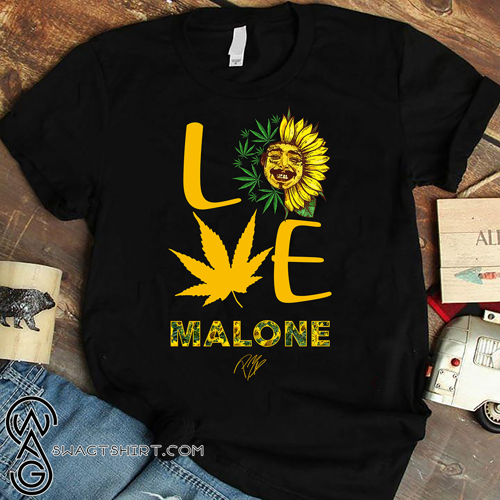 Post malone love sunflower and weed cannabis shirt