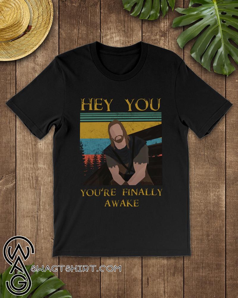 Skyrim hey you you're finally awake shirt