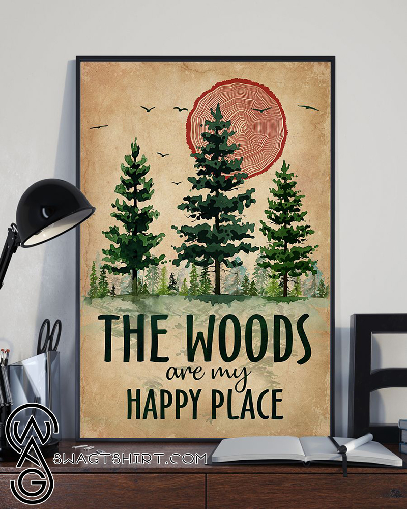 The woods are my happy place poster