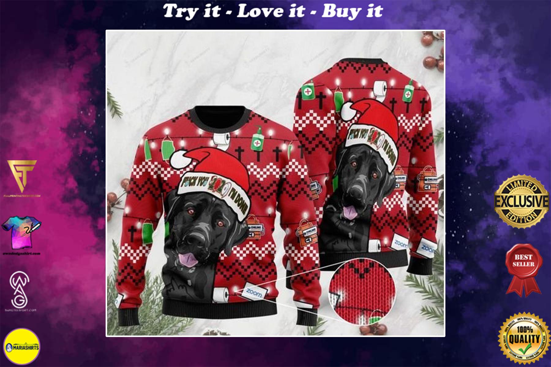 black labrador retriever and fuck 2020 im done christmas ugly sweater