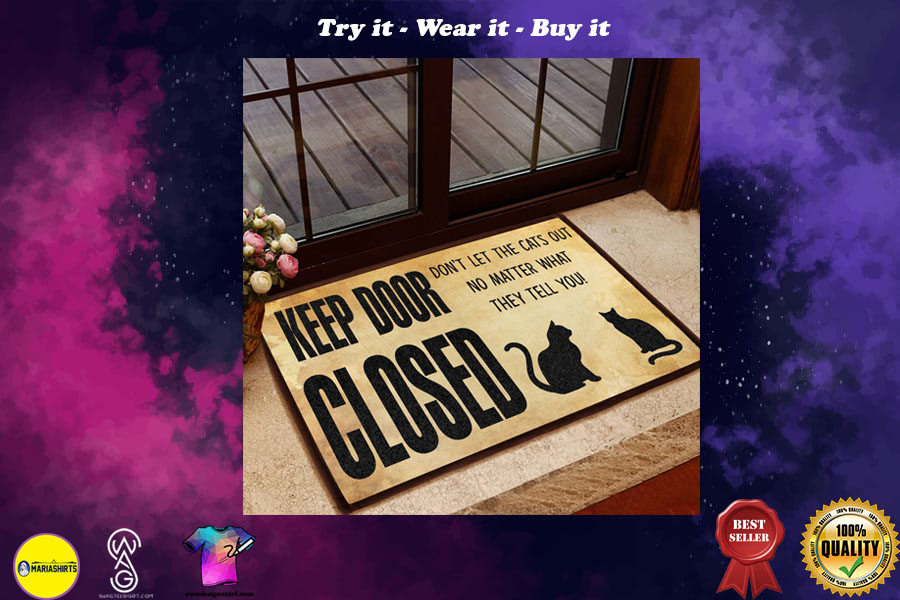 keep door closed don't let the cats out doormat