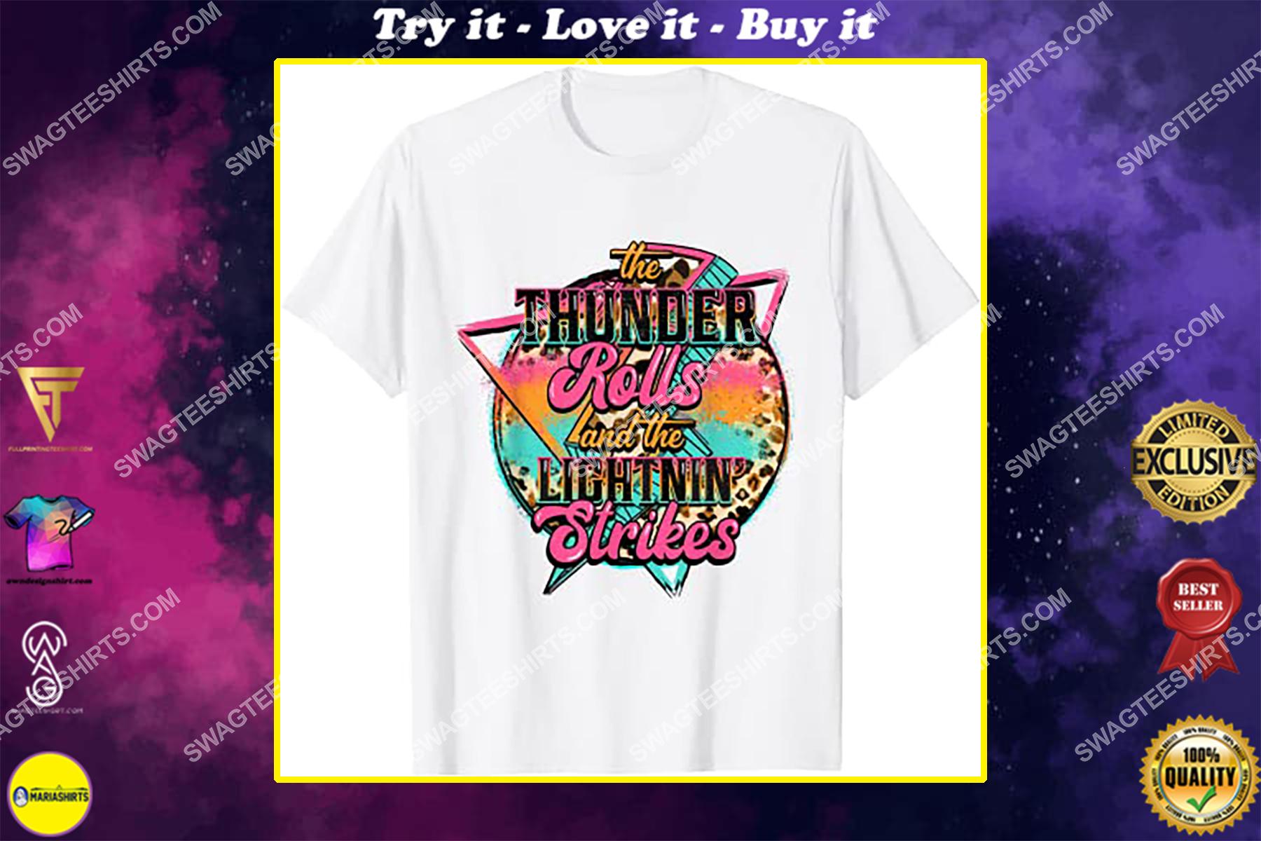 the thunder rolls and the lightnin strikes lightning bolt retro shirt