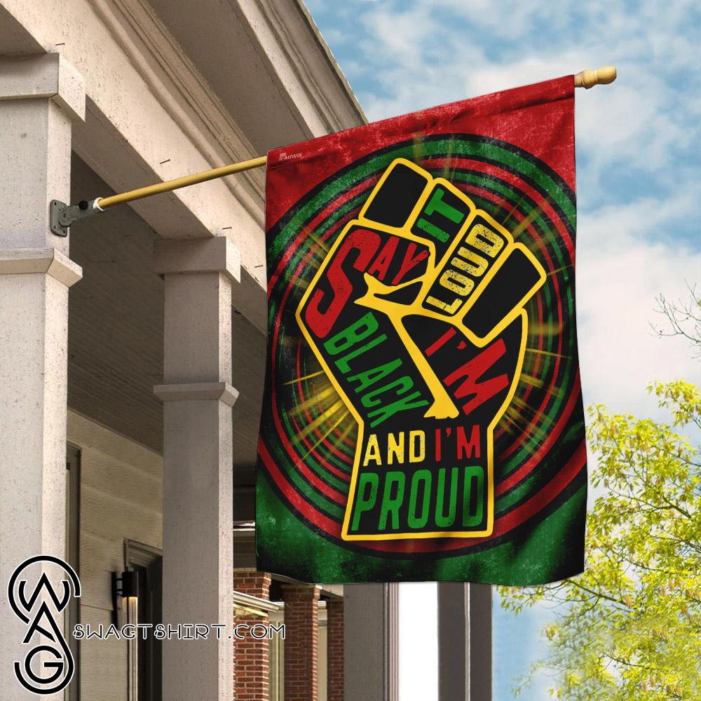 Juneteenth say it loud i_m black and i_m proud flagsay it loud i'm black and i'm proud flag
